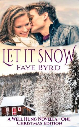 Let It Snow  Christmas Edition - Faye Byrd