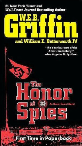 The Honor of Spies - W  E  B  Griffin