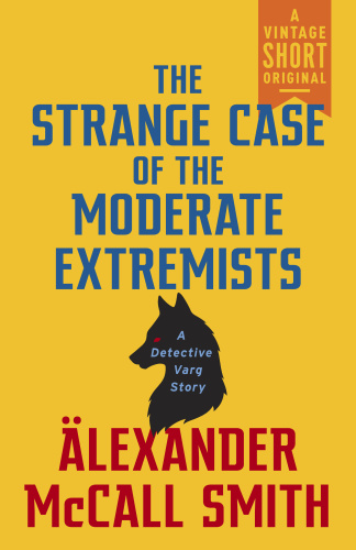 Alexander McCall Smith   [Detective Varg 0 75]   The Strange Case of the Moderate ...