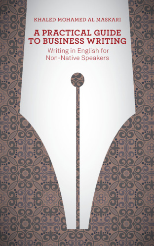 A Practical Guide To Business Writing - Writing In English For Non-Native Speakers