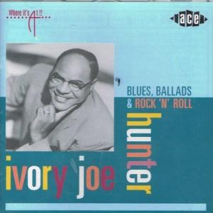 Ivory Joe Hunter   Blues, Ballads & Rock 'n' Roll
