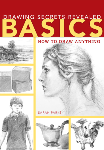 Drawing Secrets Revealed - Basics- How to Draw Anything