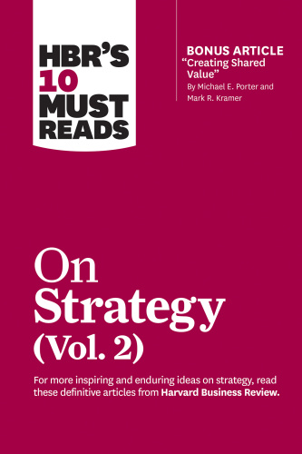 HBR's 10 Must Reads on Strategy, Vol  2