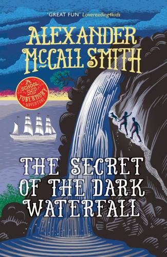 Alexander McCall Smith   [School Ship Tobermory 04]   The Secret of the Dark Water...