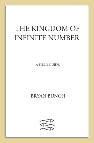 The Kingdom of Infinite Number A Field Guide