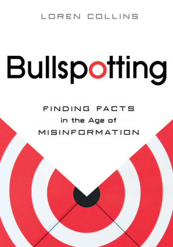 Bullspotting   Finding Facts in the Age of Misinformation 9