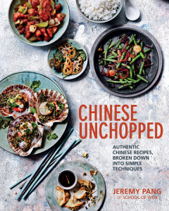 Chinese Unchopped - Authentic Chinese Recipes, Broken Down Into Simple Techniques