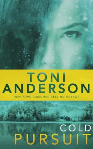 Toni Anderson   [Cold Justice 02]   Cold Pursuit