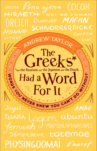 The Greeks Had a Word For It - Andrew Taylor