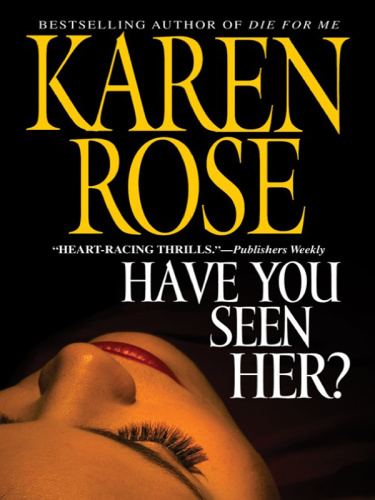 Karen Rose   [Raleigh 01]   Have You Seen Her