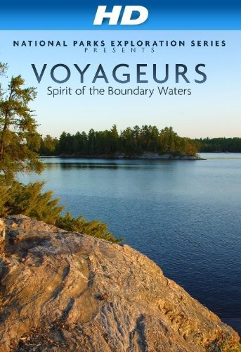 National Parks Exploration Series Voyageurs Spirit of The Boundary Waters 2011 720...