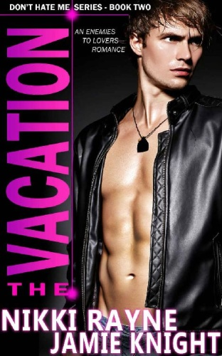 The Vacation  An Enemies to Lov - Nikki Rayne