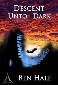 Descent Unto Dark - Ben Hale