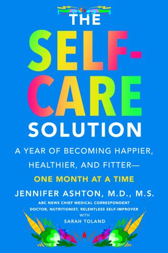The Self-Care Solution by Jennifer Ashton