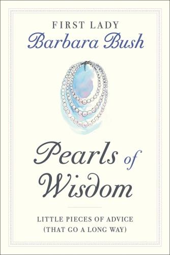 Pearls of Wisdom by Barbara Bush