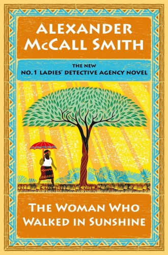 Alexander McCall Smith [No 1 Ladies' Detective Agency 16] The Woman Who Walke...