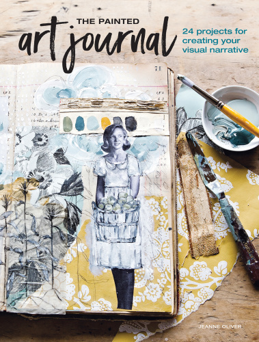 The Painted Art Journal   24 Projects for Creating Your Visual Narrative