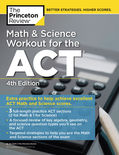 Math and Science Workout for the ACT Extra Practice for an Excellent Score (Colleg...