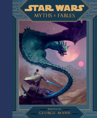 Lucasfilm Press – Star Wars Myths & Fables