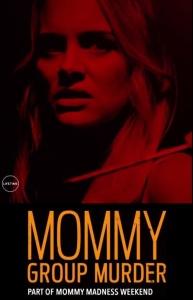 Mommy Group Murder 2018 WEBRip x264-ION10