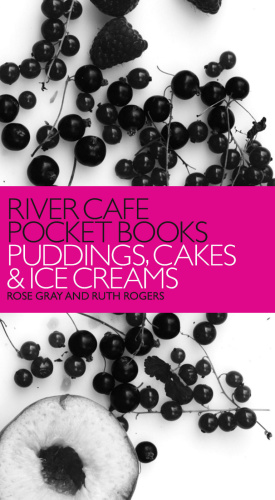 River Cafe Pocket Books - Puddings, Cakes and Ice Creams