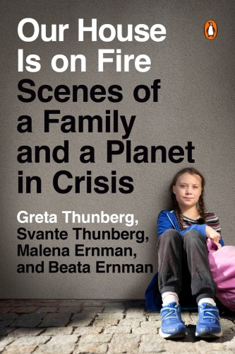 Our House Is on Fire by Greta Thunberg