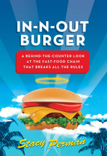 In N Out Burger A Behind the Counter Look at the Fast Food Chain That Breaks All t...