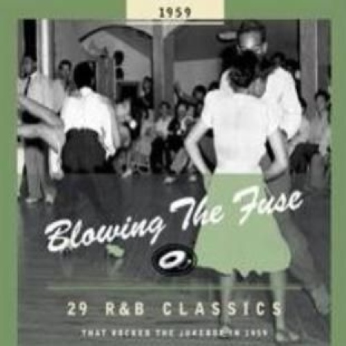 Various Blowing the Fuse 1959 29 R&B Classics that Rocked the Jukebox