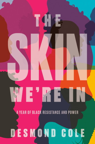 The Skin We're In- A Year of Black Resistance and Power