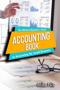 Accounting Book- The Ultimate Beginner's Guide to Accounting for Small Business