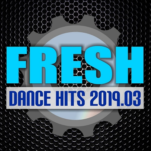 Fresh Dance Hits (2019) {PsychoMuzik}