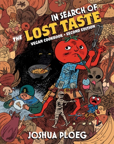 In Search of the Lost Taste The Adventure Vegan Cookbook