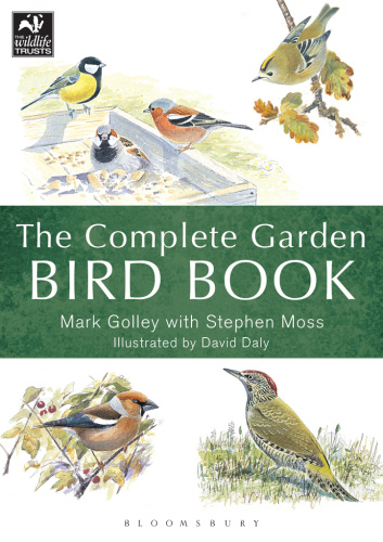 The Complete Garden Bird Book- How to Identify and Attract Birds to Your Garden
