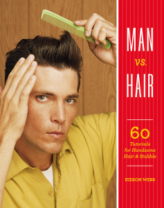 Man vs  Hair- 60 Tutorials for Handsome Hair and Stubble