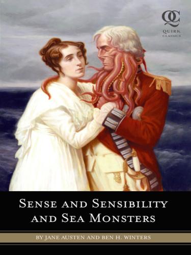 Sense & Sensibility & Sea Monsters   Ben H Winters