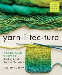 Yarnitecture   A Knitter's Guide to Spinning   Building Exactly the Yarn You Want