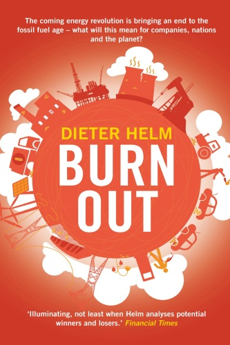 Burn Out - The Endgame for Fossil Fuels