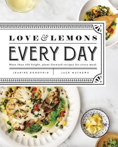 Love and Lemons Every Day - More Than 100 Bright, Plant-forward Recipes for Every Meal