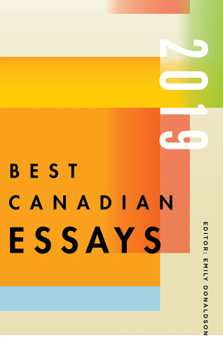 Best Canadian Essays 2019 (Best Canadian)