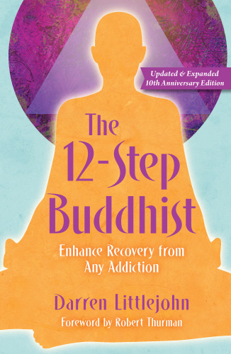 The 12 Step Buddhist 10th Anniversary Edition