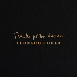 Leonard Cohen   Thanks for the Dance [(2019)]