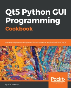 Qt5 Python GUI Programming Cookbook- Building responsive and powerful cross-platfo...