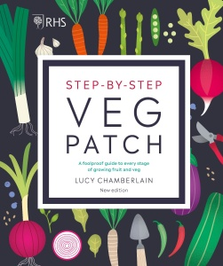 RHS Step-by-Step Veg Patch - A Foolproof Guide to Every Stage of Growing Fruit and Veg