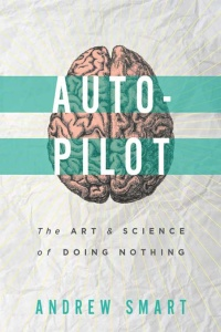 Autopilot - The art & science of doing nothing