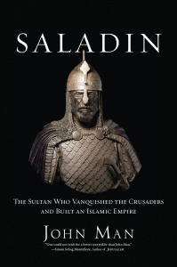 Saladin - The Sultan Who Vanquished the Crusaders and Built an Islamic Empire