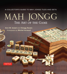 Mah Jongg   The Art of the Game   A Collector's Guide to Mah Jongg Tiles and Set