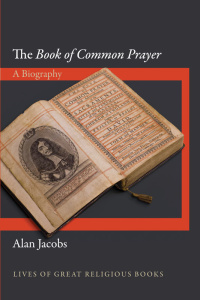 The Book of Common Prayer  A Biography