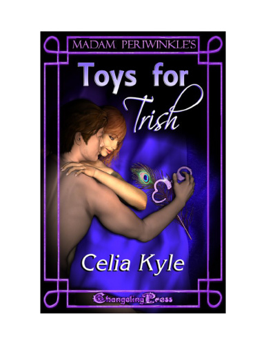 Madam Periwinkle's Erotic Delights   Toys for Trish