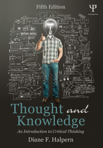 Thought and Knowledge   An Introduction to Critical Thinking, 5th edition