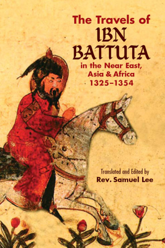 The Travels of Ibn Battuta - in the Near East, Asia and Africa, 1325-(1354)